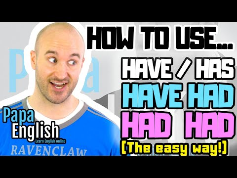 How to use 'Have' / 'Has' / 'Have Had' / 'Had Had' (The EASY Way!) - Learn English Grammar