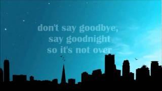 Don't Say Goodbye, Say Goodnight - Binocular (Lyrics)