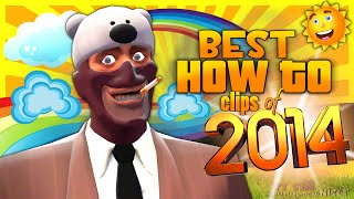 """TF2: Best """"How To"""" clips of 2014 [Compilation/Funny Moments]"""