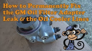 Chevy Oil Filter Adapter and Cooler Line Permanent Fix 1988-1998 Chevy