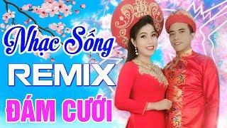 lk-nhac-song-dam-cuoi-remix-bass-cuc-cang-rao-ruc-ngay-cuoi-mo-that-to-nhac-hay-ai-cung-me
