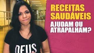 RECEITINHAS SAUDÁVEIS PARA EMAGRECER? | CARLA BASÍLIO | GUIA DA BOA FORMA