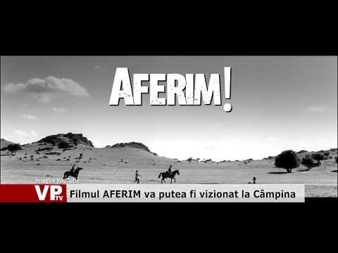 Filmul AFERIM va putea fi vizionat la Câmpina
