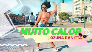 MUITO CALOR - Ozuna & Anitta | Choreography ( COREOGRAFIA FÁCIL ) Tainara vieira