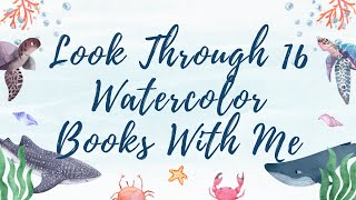 Look Through 16 Watercolor Books With Me 🎨