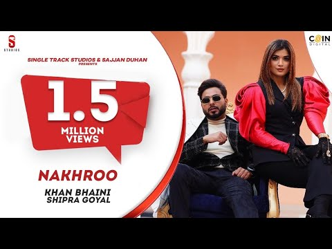 Khan Bhaini   Shipra Goyal   NAKHRO   New Punjabi Songs 2020   Latest Punjabi Song   Coin Digital HD Mp4 3GP Video and MP3