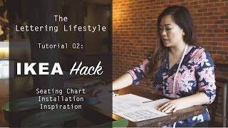 The Lettering Lifestyle | Ikea Hacks #1 Seating Chart Inspiration