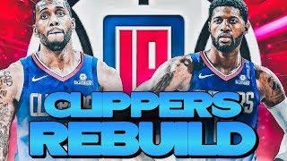 REBUILDING THE LA CLIPPERS! NBA 2K20