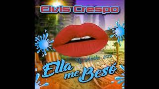 Elvis Crespo    Ella Me Beso ( Dj Antho )
