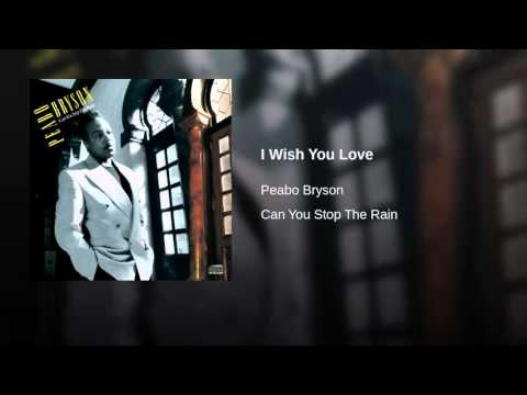 I Wish You Love ~ Peabo Bryson