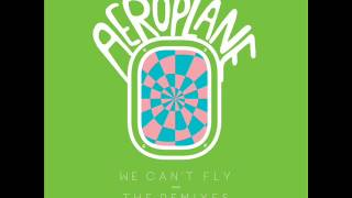 Aeroplane - We Can't Fly (Cassius Remix)