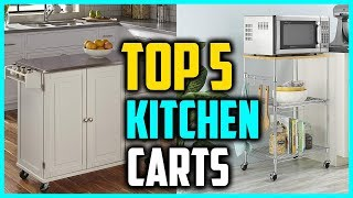 TOP 5 Best Rolling Kitchen Carts In 2018