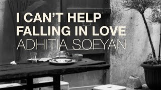 """Adhitia Sofyan """"I Can't Help Falling In Love"""" cover - audio only."""