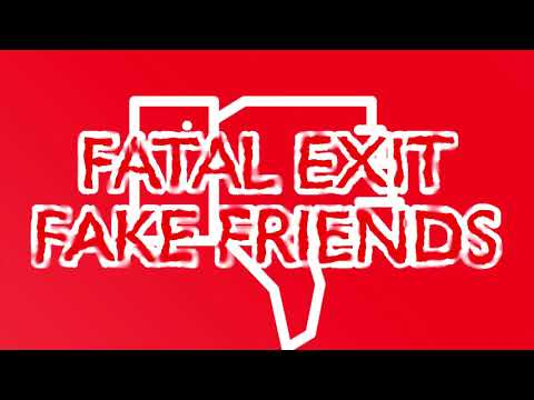 Fatal Exit - Fake Friends (House/EDM track) (Free download available!)