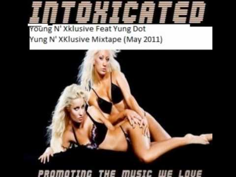 Young N' Xklusive (Q Dot Davis and G.Q.) feat Yung Dot - Intoxicated