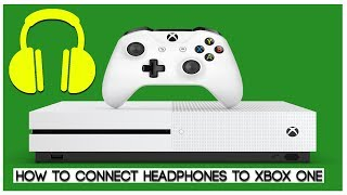 How to Connect & Configure Earphones to XBOX ONE without any adapters