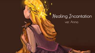 Healing Incantation【Anna】『Tangled』
