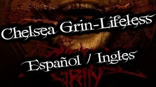 Chelsea Grin-Lifeless (Español/Ingles)