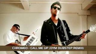 Chromeo - Call Me Up (DYM Dubstep Remix)