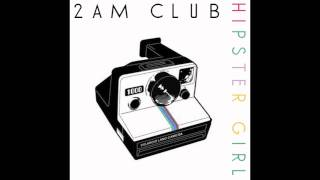 2AM Club - Hipster Girl