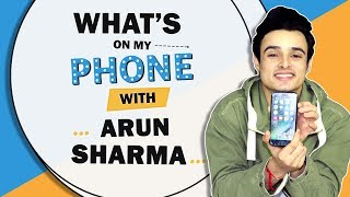 What's On My Phone With Arun Sharma | Phone Secrets Revealed | MTV Roadies Winner