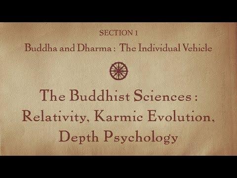 MOOC BUDDHA1x | 1.10 The Buddhist Sciences: Relativity, Karmic Evolution, Depth Psychology