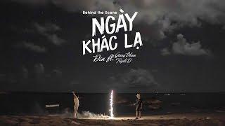 (Behind The Scenes) Đen - Ngày Khác Lạ ft. Giang Pham, Triple D