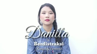 Danilla   Berdistraksi (Karaoke Version)
