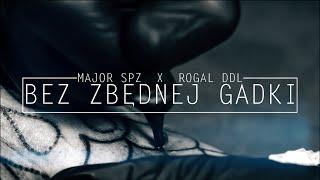 MAJOR SPZ x ROGAL DDL - BEZ ZBĘDNEJ GADKI (PROD. BY SMITHERZ)