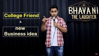 College Friend & New Business Idea | Latest stand up comedy by Bhavani Shankar