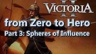 From Zero to Hero - Victoria II Tutorial/Guide - Part 3 - Spheres of Influence