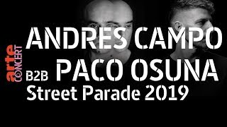 Paco Osuna b2b Andres Campo - Live @ Zurich Street Parade 2019