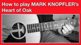 Mark Knopfler Heart of Oak - How to Play