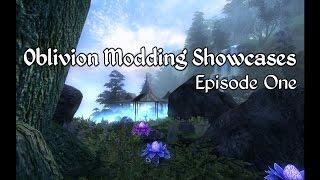 Oblivion Modding Showcases - Episode 1
