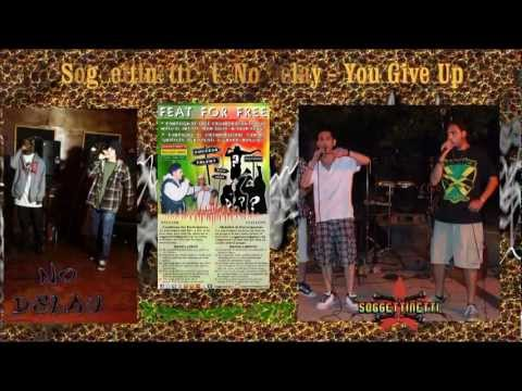 SOGGETTINETTI Ft. NO DELAY - YOU GIVE UP