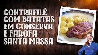 CONTRAFILÉ com BATATA EM CONSERVA + Farofa SANTA MASSA