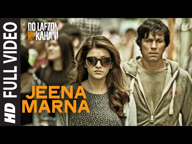 Jeena Marna Full Video Song | Do Lafzon Ki Kahani Movie Video Songs 2016
