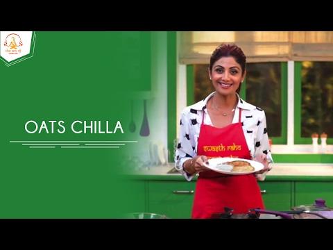 Oats Chilla Recipe | Shilpa Shetty Kundra | The Art Of Loving Food