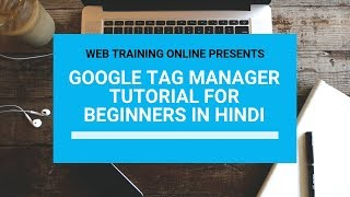 Latest Google Tag Manager Tutorial in Hindi for Beginners  | Web Training Online