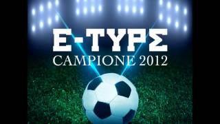 E Type - Campione 2012 (Bassflow & Redtop Remake Radio Edit)