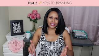 "Part 2 - Keys to Branding! || ""Coffee With Jess"" Entrepreneur Advice"