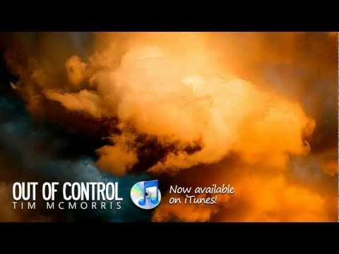 Out of Control (Song) by Tim McMorris