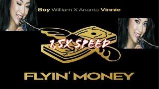 FLYIN' MONEY 1,5x SPEED - BOY WILLIAM X ANANTA VINNIE