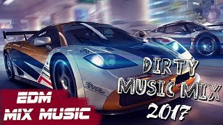 Dirty Electro & House, Melbourne Bounce Car Blaster Music Mix 2017
