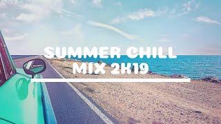 Summer Chill Mix 2K19