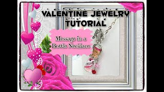 Valentine Jewelry | Message In A Bottle Necklace | Jewelry Making Tutorial