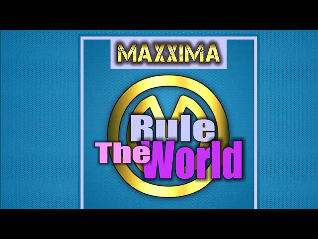Maxxima - Rule The World [Official]