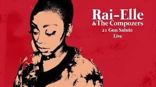 Rai Elle & The Compozers   21 Gun Salute   Live [Official Audio]