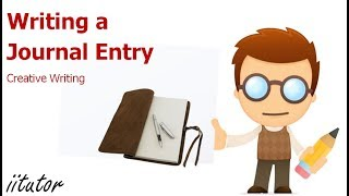 √√ Writing a Journal Entry | Creative Writing