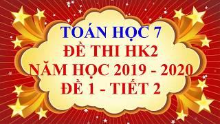 Toán học lớp 7 - Đề thi HK2 năm học 2019 - 2020 - Đề 1 - Tiết 2
